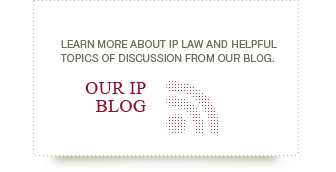 Learn more about IP law and helpful topics of discussion from our blog.
